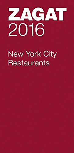 2016 New York City Restaurants (Zagat Survey: New York City Restaurants)