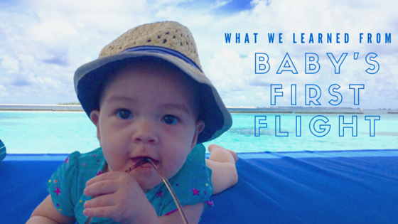 Traveling with Baby — Tips for Baby's First Flight